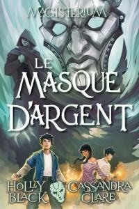 Cover Magisterium : N(deg) 4 - Le masque d'argent