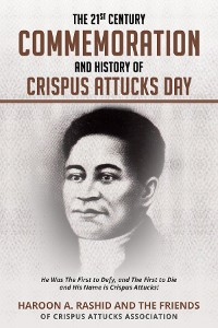 Cover The 21st Century Commemoration and History of Crispus Attucks Day