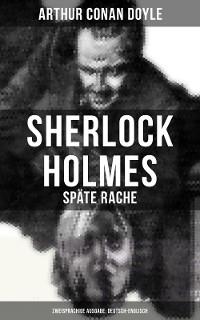 Cover Sherlock Holmes: Späte Rache (Zweisprachige Ausgabe: Deutsch-Englisch)