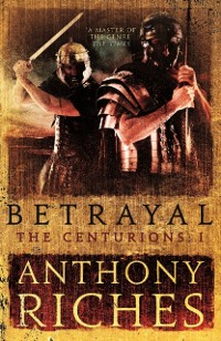 Cover Betrayal: The Centurions I