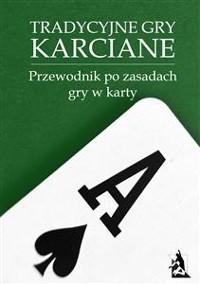 Cover Tradycyjne gry karciane. Przewodnik po zasadach gry w karty.