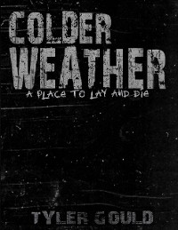 Cover Colder Weather: A Place to Lay and Die