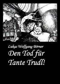 Cover Den Tod für Tante Trudl!