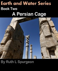 Cover Book Two: A Persian Cage