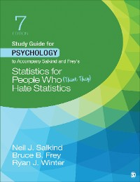 Cover Study Guide for Psychology to Accompany Salkind and Frey's Statistics for People Who (Think They) Hate Statistics