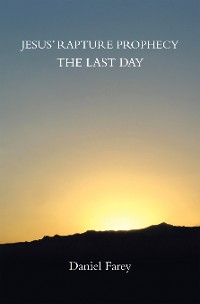 Cover Jesus' Rapture Prophecy the Last Day
