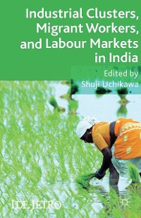 Cover Industrial Clusters, Migrant Workers, and Labour Markets in India