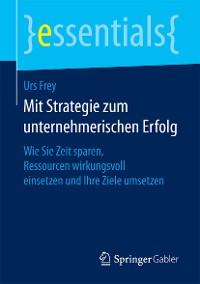 Cover Mit Strategie zum unternehmerischen Erfolg