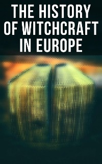 Cover The History of Witchcraft in Europe