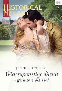 Cover Widerspenstige Braut - geraubte Küsse?
