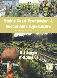 Cover Stable Food Production And Sustainable Agriculture (A Challenge Ahead In 21st Century)