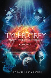 Cover Tyler Grey And The Trinity of Worlds