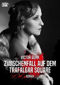 Cover ZWISCHENFALL AUF DEM TRAFALGAR SQUARE