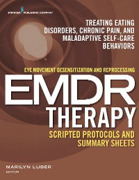 Cover Eye Movement Desensitization and Reprocessing (EMDR) Therapy Scripted Protocols and Summary Sheets