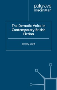 Cover The Demotic Voice in Contemporary British Fiction