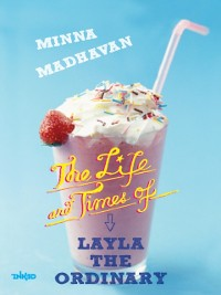 Cover Life and Times of Layla the Ordinary
