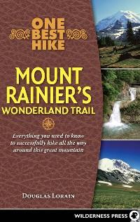 Cover One Best Hike: Mount Rainier's Wonderland Trail