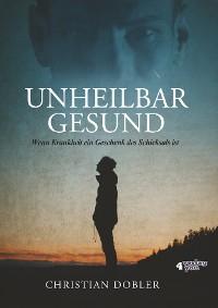 Cover UNHEILBAR GESUND