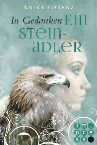 Cover In Gedanken ein Steinadler (Heart against Soul 3)