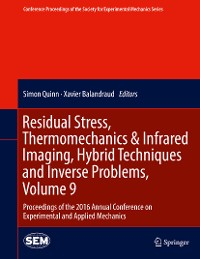 Cover Residual Stress, Thermomechanics & Infrared Imaging, Hybrid Techniques and Inverse Problems, Volume 9