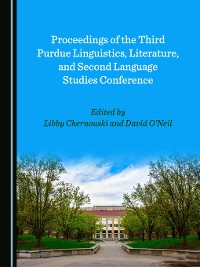 Cover Proceedings of the Third Purdue Linguistics, Literature, and Second Language Studies Conference