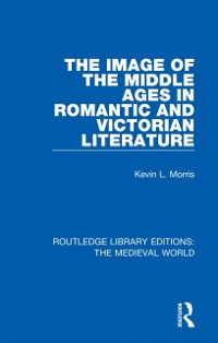 Cover Image of the Middle Ages in Romantic and Victorian Literature