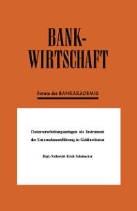 Cover Datenverarbeitungsanlagen als Instrument der Unternehmensfuhrung in Geldinstituten