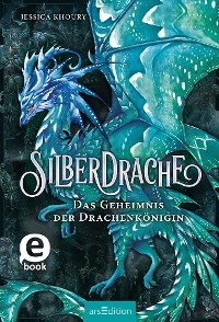 Cover Silberdrache - Das Geheimnis der Drachenkönigin (Silberdrache 2)