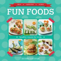Cover Fun Foods: Healthy Meals for Kids