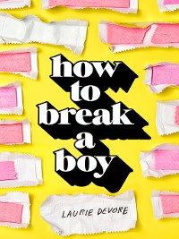 Cover How to Break a Boy
