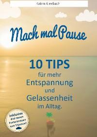 Cover 10 Tips für mehr Entspannung und Gelassenheit im Alltag