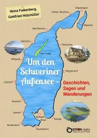 Cover Um den Schweriner Außensee - Geschichten, Sagen und Wanderungen
