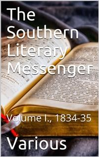 Cover The Southern Literary Messenger, Volume I., 1834-35