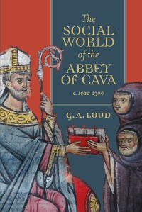Cover The Social World of the Abbey of Cava, c. 1020-1300