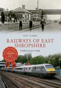 Cover Railways of East Shropshire Through Time