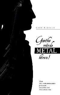 Cover Goethe würde Metal hören