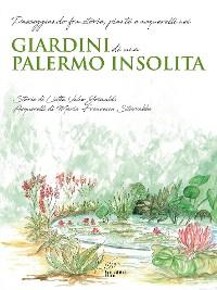 Cover Giardini di una Palermo insolita