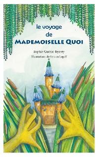 Cover Le voyage de Mademoiselle QUOI