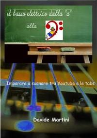 """Cover Il basso elettrico dalla """"A"""" alla...F"""