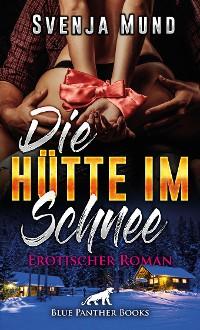 Cover Die Hütte im Schnee | Erotischer Roman