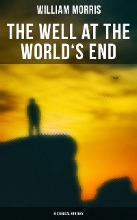 Cover The Well at the World's End: Historical Fantasy