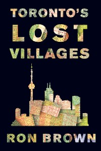 Cover Toronto's Lost Villages