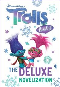 Cover Trolls Holiday The Deluxe Junior Novelization (DreamWorks Trolls)