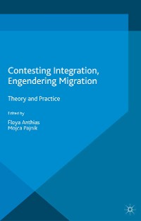 Cover Contesting Integration, Engendering Migration