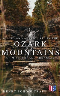 Cover Scenes and Adventures in the Ozark Mountains of Missouri and Arkansas