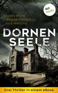 Cover Dornenseele: Drei Thriller in einem eBook