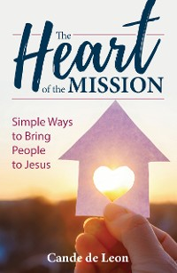 Cover The Heart of the Mission