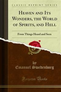 Cover Heaven and Its Wonders, the World of Spirits, and Hell