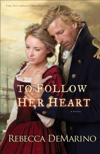 Cover To Follow Her Heart (The Southold Chronicles Book #3)