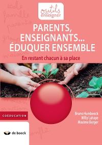 Cover Parents, Enseignants… Eduquer ensemble